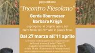 """27 Marzo data importantissima per l'Associazione Artisti Fiesolani, che con il sostegno del Comune di Fiesole, inaugura il primo """"gemellaggio d'arte"""" invitando due artiste Gerda Obermoser e Barbara Krijgh di […]"""