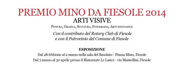 Premio MINO da Fiesole 2014 Arti Visive Pittura, Grafica, Scultura, Fotografia, Arti innovative Con il contributo del Rotary Club di Fiesole e con il Patrocinio del Comune di Fiesole ESPOSIZIONE […]